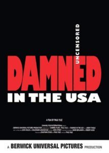 about art photographer documentary filmmaker. Damned In The USA poster of film maker Paul Yule